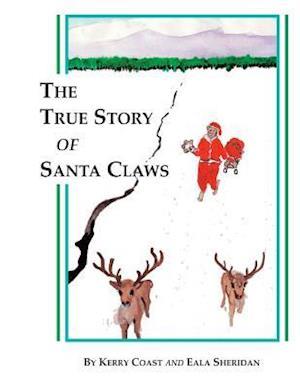 Bog, paperback The True Story of Santa Claws af Kerry Coast