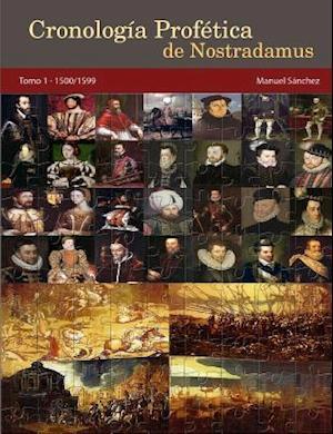 Bog, paperback Cronologia Profetica de Nostradamus. Tomo 1 - 1500/1599 af Manuel Sanchez