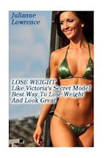 Lose Weight Like Victoria's Secret Model