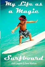 My Life as a Magic Surfboard