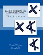 Paleo-Hebrew 101 Lesson Manual
