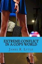 Extreme Conflict in a Cop's World