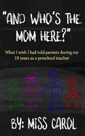 Bog, paperback And Who's the Mom Here? af Miss Carol