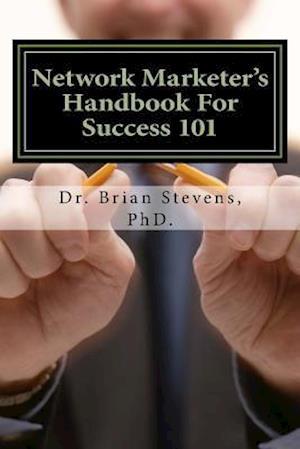 Bog, paperback Network Marketer's Handbook for Success 101 af Dr Brian Stevens Phd