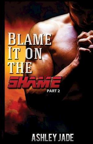 Bog, paperback Blame It on the Shame (Part 2) af Ashley Jade