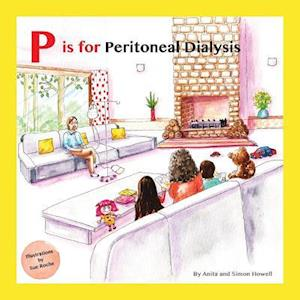 Bog, paperback P Is for Peritoneal Dialysis af Anita Howell