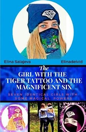 Bog, paperback The Girl with the Tiger Tattoo and the Magnificent 6 af Miss Elina Salajeva