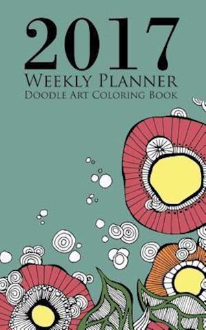 Bog, paperback 2017 Weekly Planner Doodle Art Coloring Book af Heidi Denney