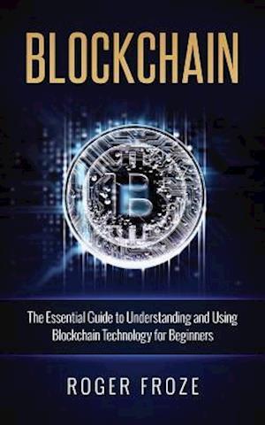 Bog, paperback Blockchain af Roger Froze