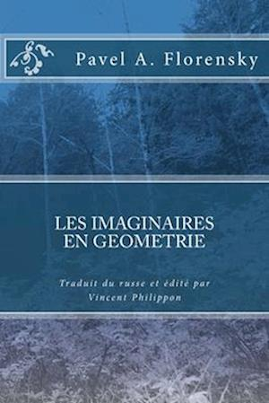 Bog, paperback Les Imaginaires En Geometrie de P. Florensky, Traduction Et Edition Critique af Vincent Philippon
