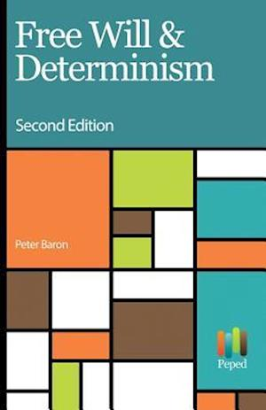 Bog, paperback Free Will and Determinism af Peter Baron