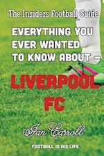 Everything You Ever Wanted to Know about - Liverpool FC