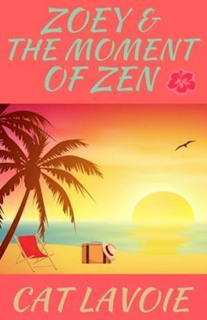 Bog, paperback Zoey & the Moment of Zen af Cat Lavoie