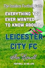 Everything You Ever Wanted to Know about - Leicester City FC