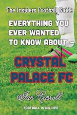 Everything You Ever Wanted to Know about - Crystal Palace FC
