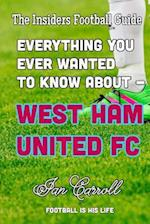 Everything You Wanted to Know about - West Ham United FC