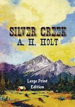 Silver Creek, Large Print Edition af Anne Haw Holt