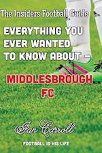 Everything You Ever Wanted to Know about - Middlesborough FC