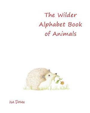 Bog, paperback The Wilder Alphabet Book of Animals af Isa Down