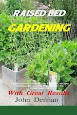 Raised Bed Gardening with Great Results