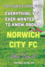 Everything You Ever Wanted to Know about - Norwich City FC