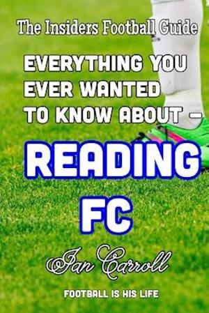 Bog, paperback Everything You Ever Wanted to Know about - Reading FC af MR Ian Carroll