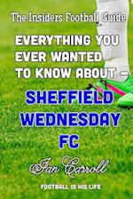Everything You Ever Wanted to Know about - Sheffield Wednesday FC