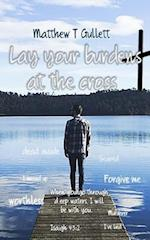 Lay Your Burdens at the Cross af MR Matthew T. Gullett