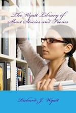 The Wyatt Library of Short Stories and Poems