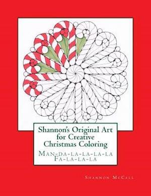 Bog, paperback Shannon's Original Art for Creative Christmas Coloring af Shannon McCall