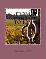 From Mourning to Joy