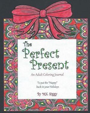 Bog, paperback The Perfect Present af M. K. Siggy