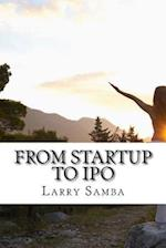From Startup to IPO