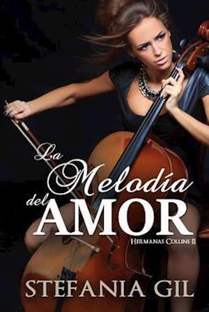 Bog, paperback La Melodia del Amor af Stefania Gil