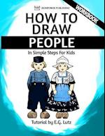 How to Draw People - In Simple Steps for Kids - Workbook