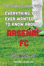 Everything You Ever Wanted to Know about - Arsenal FC