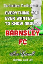 Everthing You Ever Wanted to Know about - Barnsley FC