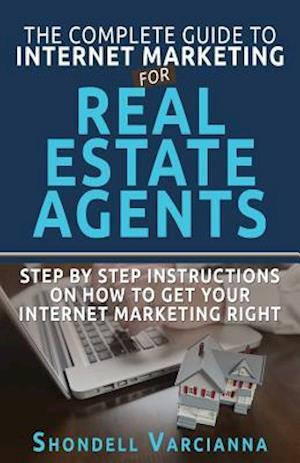 Bog, paperback The Complete Guide to Internet Marketing for Real Estate Agents af Shondell Varcianna