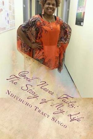 Bog, paperback God Never Fails af Ndivhuho Tracy Singo