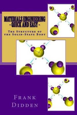 Bog, paperback Materials Engineering - Quick and Easy af Frank Didden