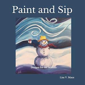 Bog, paperback Paint and Sip af Lisa V. Maus