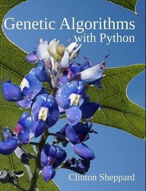 Bog, paperback Genetic Algorithms with Python af Clinton Sheppard