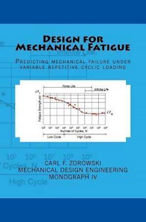 Bog, paperback Design for Mechanical Fatigue af Carl F. Zorowski