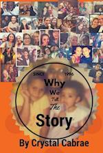 Why We Tell the Story af Crystal Cabrae