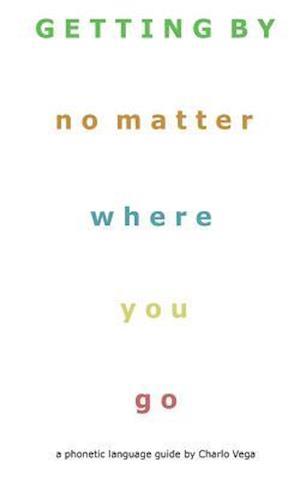 Bog, paperback Getting by (No Matter Where You Go) af Charlo Vega