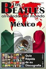 Los Beatles - Mexico - Guia Rapida de Su Discografia