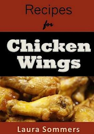Bog, paperback Recipes for Chicken Wings af Laura Sommers