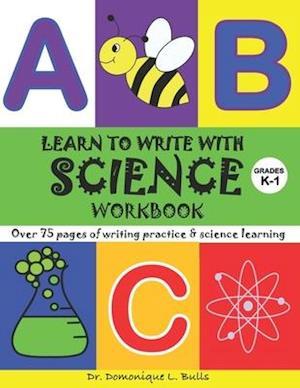 Bog, paperback Learn to Write with Science af Dr Domonique L. Bulls