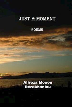 Bog, paperback Just a Moment af MR Alireza Moeen Rezakhanlou