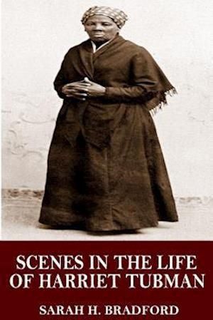 Bog, paperback Scenes in the Life of Harriet Tubman af Sarah H. Bradford